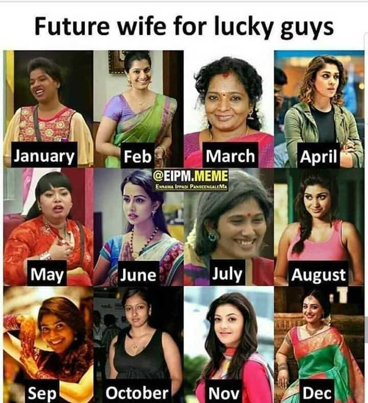 just fun - Future wife for lucky guys January Feb March @ EIPM . MEME April ENNAMA IPPADI PANREENGALEMA May June July August Sep October Nov Dec - ShareChat