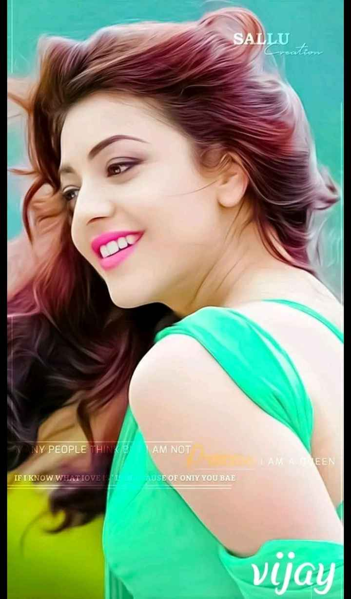 #kajal agarwal - SALLU NY PEOPLE THINKB AM NOT LAMA , EEN IF I KNOW WHAT IOVE TOPT A USE OF ONIY YOU BAE Vijay - ShareChat