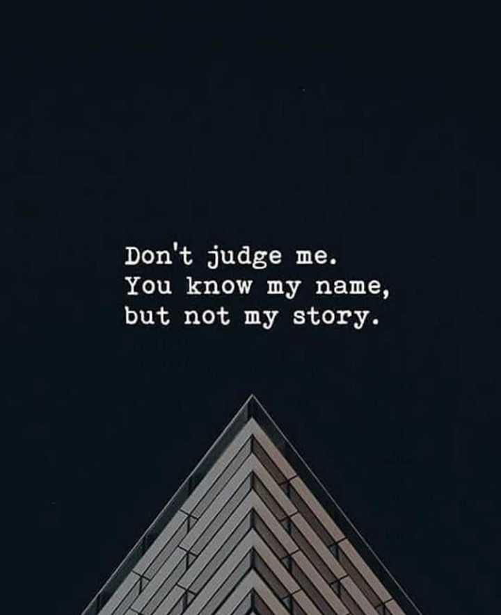 karuthu - Don ' t judge me . You know my name , but not my story . - ShareChat