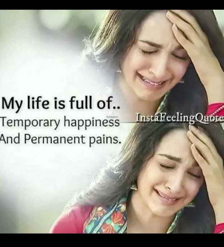 kavalai.... - My life is full of . . Temporary happiness And Permanent pains . InstáFeelingQuote - ShareChat