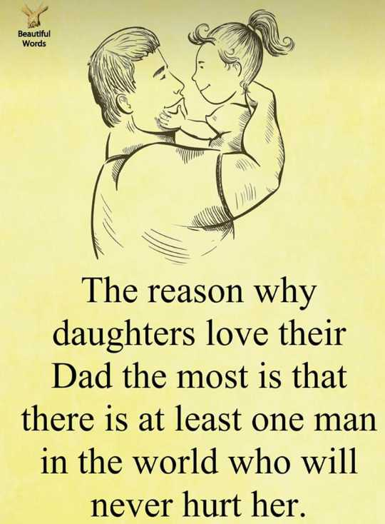 kavalai - Beautiful Words The reason why daughters love their Dad the most is that there is at least one man in the world who will never hurt her . - ShareChat
