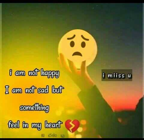 kavalai - i miissu i am not happy I am not sad but something feel in my heart 19 do D - ShareChat