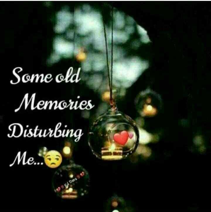 kavalai - Some old Memories Disturbing Me . . . Kd Dora - ShareChat