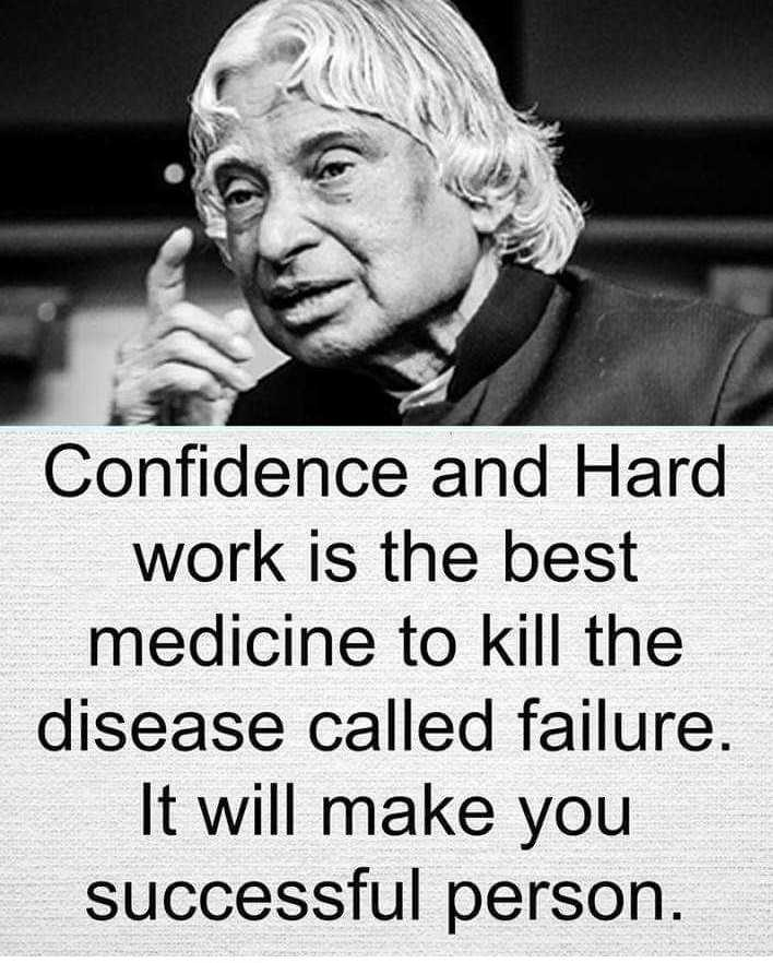 knowledge - Confidence and Hard work is the best medicine to kill the disease called failure . It will make you successful person . - ShareChat