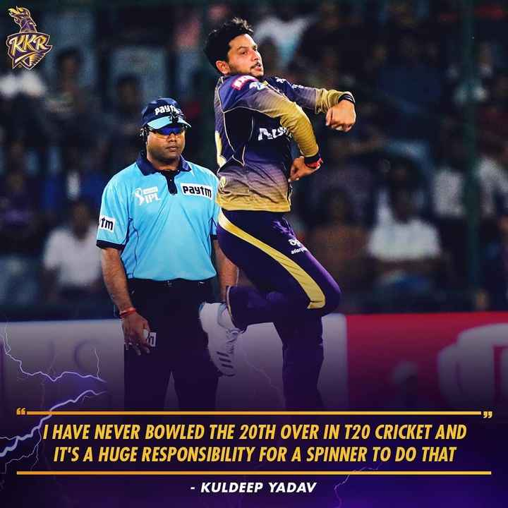 🏏 kolkata ਨਾਈਟ ਰਾਈਡਰਜ਼ - payi paytm STP im SI HAVE NEVER BOWLED THE 20TH OVER IN T20 CRICKET AND IT ' S A HUGE RESPONSIBILITY FOR A SPINNER TO DO THAT - KULDEEP YADAV - ShareChat