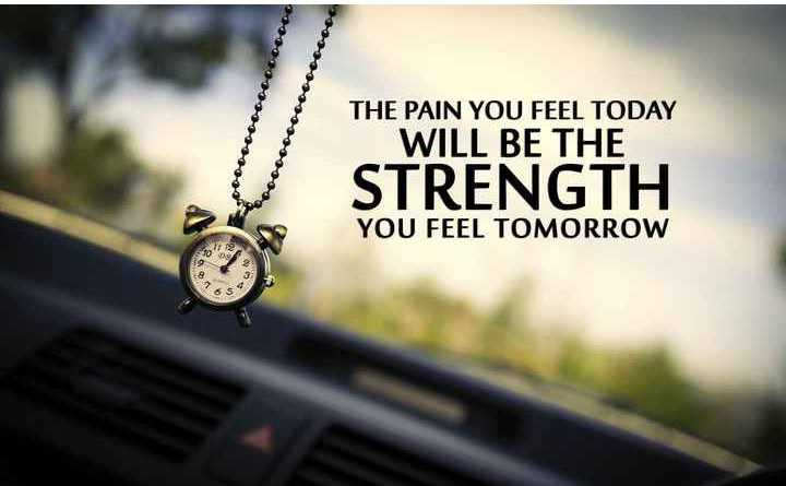 life..😙😚 - 00 - 0000000000 THE PAIN YOU FEEL TODAY WILL BE THE STRENGTH YOU FEEL TOMORROW - ShareChat