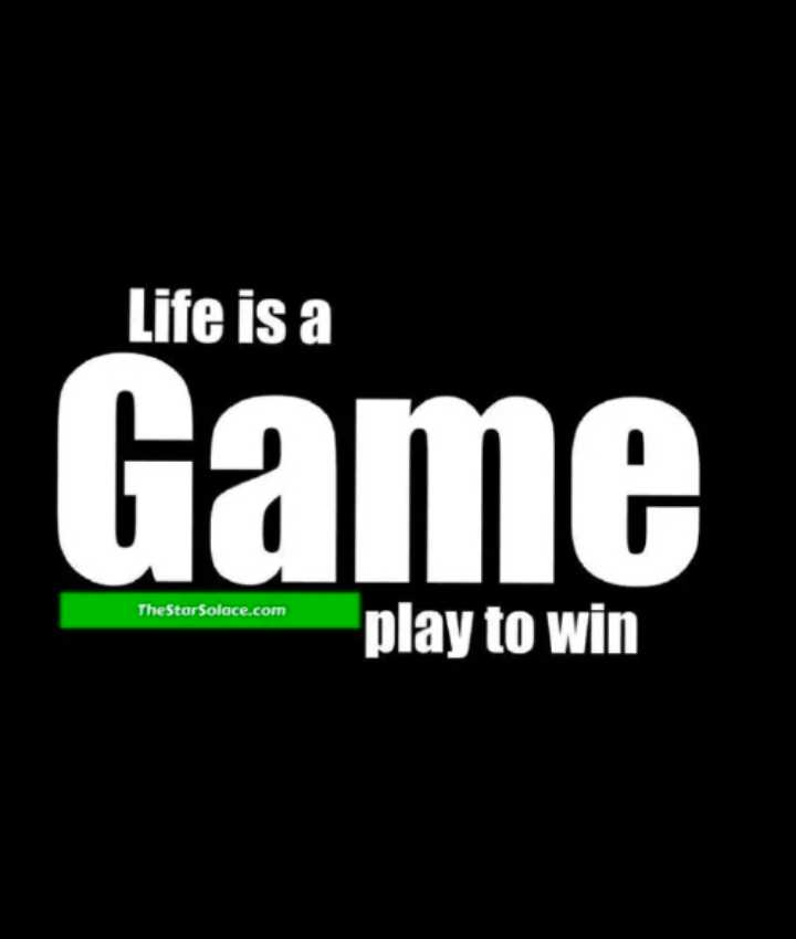 life is game - Life is a Game TheStarSolace . com play to win - ShareChat