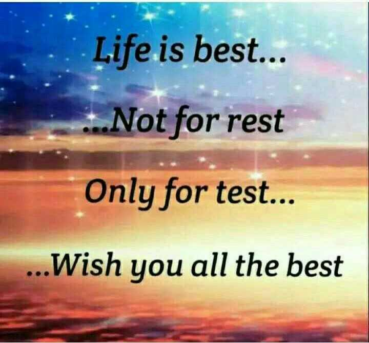 life ka funda - Life is best . . . - Not for rest Only for test . . . . . . Wish you all the best - ShareChat