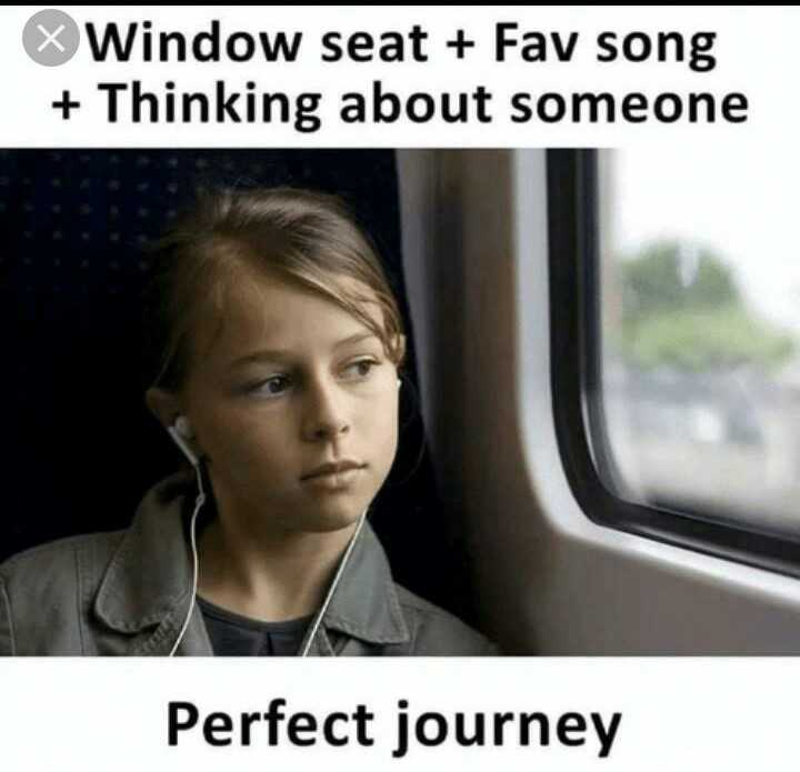 life la - X Window seat + Fav song + Thinking about someone Perfect journey - ShareChat