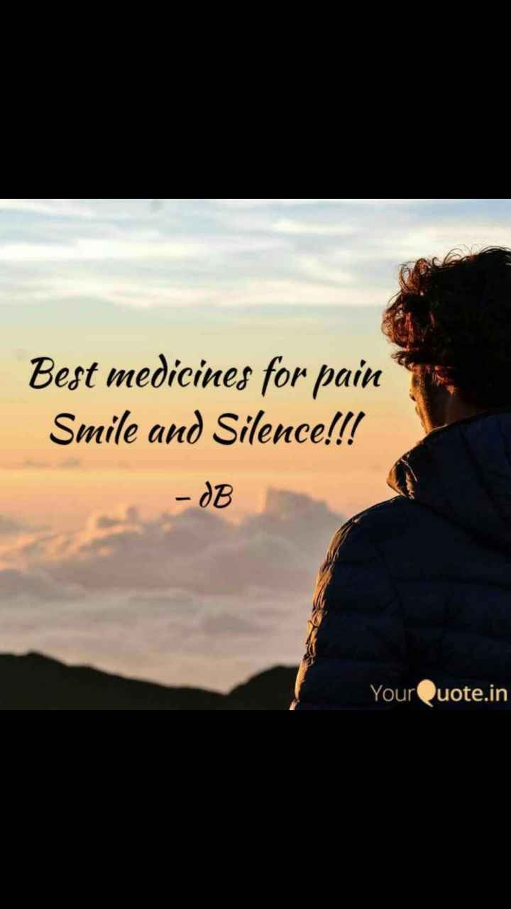 #life lesson - Best medicines for pain Smile and Silence ! ! ! YourQuote . in - ShareChat