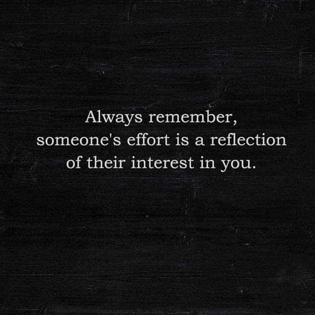life love - Always remember , someone ' s effort is a reflection of their interest in you . - ShareChat