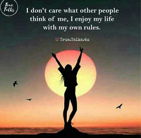 l love you zindagi😊 - Ince Tachy I don ' t care what other people think of me , I enjoy my life with my own rules . True . Talks . 4u - ShareChat