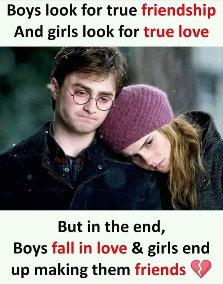 love 💘💘💘💞💞💞 - Boys look for true friendship And girls look for true love But in the end , Boys fall in love & girls end up making them friends - ShareChat