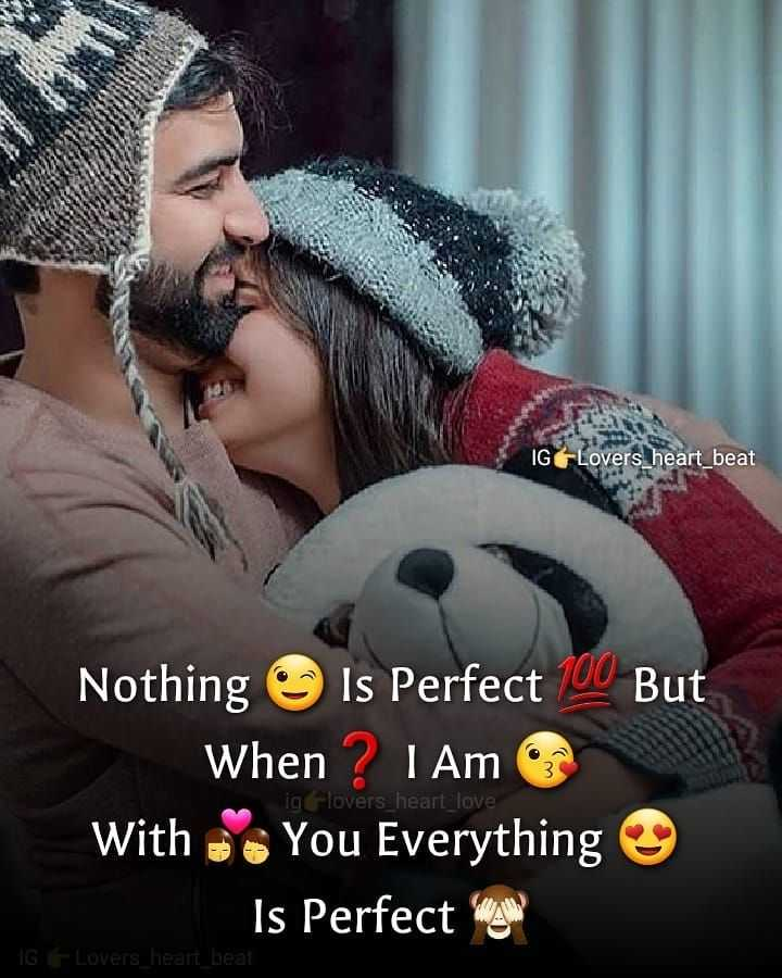 💋Love🌹Birds🐥 - IGLovers _ heart _ beat Nothing Is Perfect 100 But When ? I Am With You Everything Is Perfect iglovers heart love IG Lovers _ heart beat - ShareChat