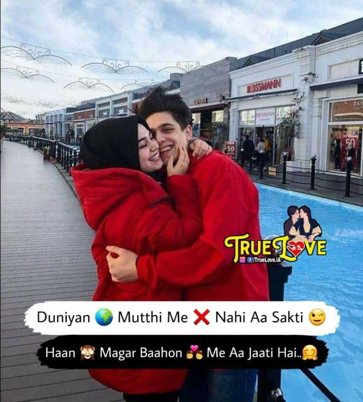 💋Love🌹Birds🐥 - TRUE LOVE TrueLove . IA Duniyan Mutthi Me X Nahi Aa Sakti Haan Magar Baahon - Me Aa Jaati Hai . . - ShareChat