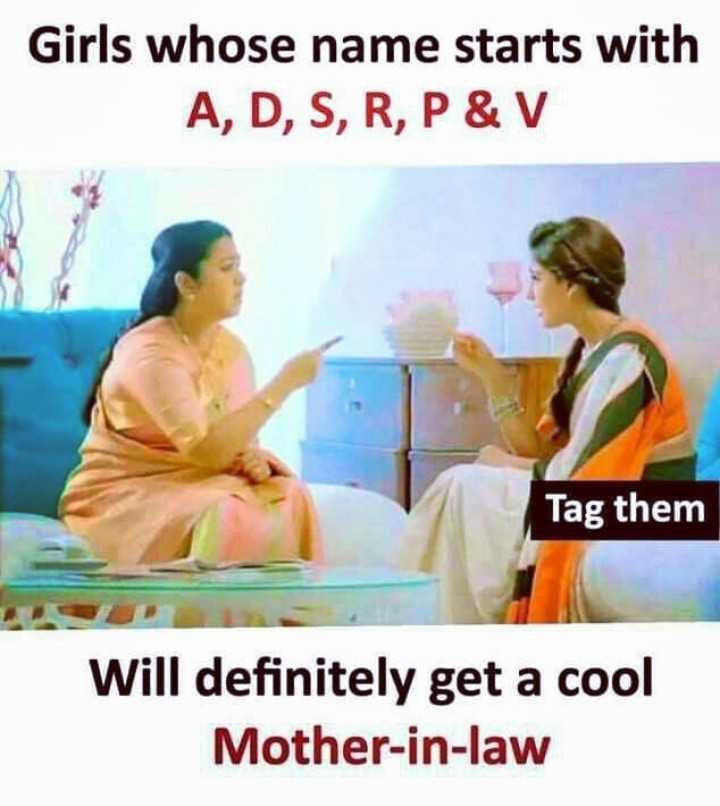 love connection - Girls whose name starts with A , D , S , R , P & V Tag them Will definitely get a cool Mother - in - law - ShareChat