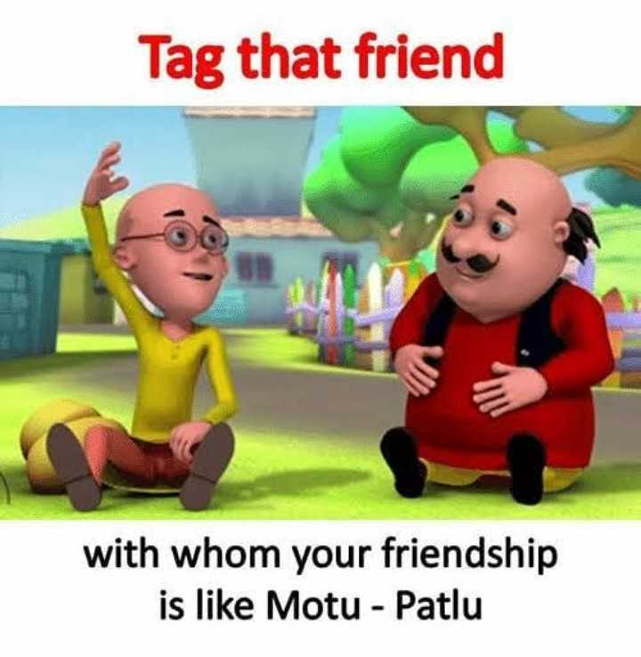 love connection - Tag that friend with whom your friendship is like Motu - Patlu - ShareChat