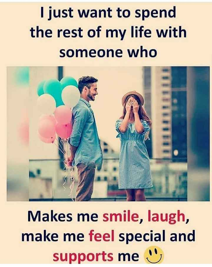 love life💚 - I just want to spend the rest of my life with someone who Makes me smile , laugh , make me feel special and supports me - ShareChat
