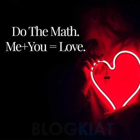 love life - Do The Math . Me + You = Love . BLOGKIAT - ShareChat