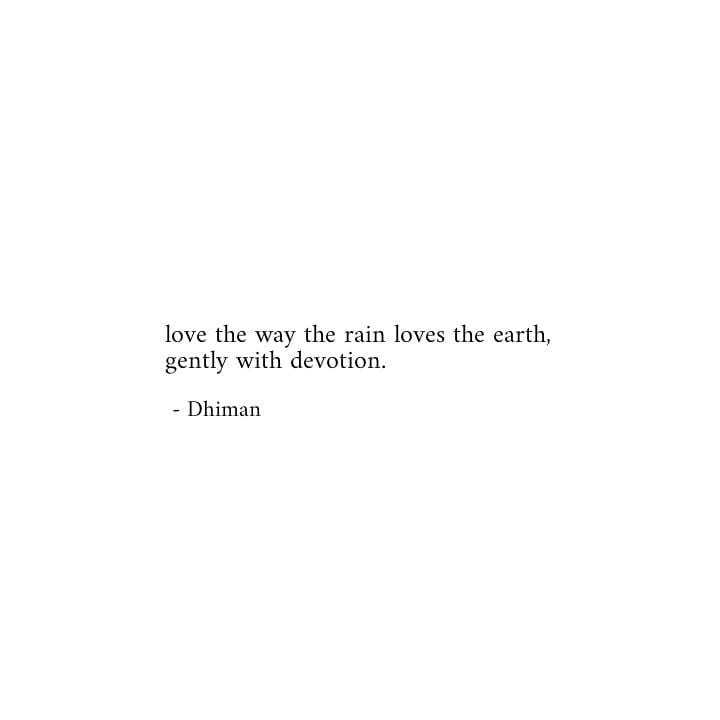 love life - love the way the rain loves the earth , gently with devotion . - Dhiman - ShareChat