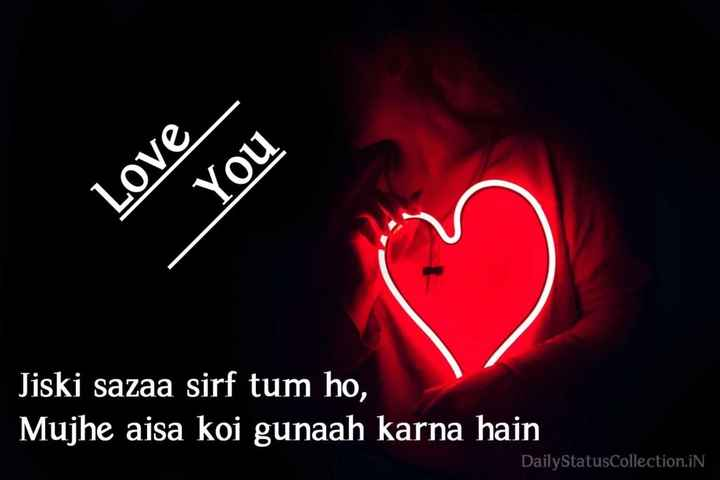 love life - Love You Jiski sazaa sirf tum ho , Mujhe aisa koi gunaah karna hain DailyStatusCollection . iN - ShareChat