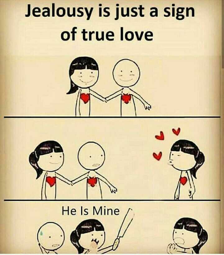 love life - Jealousy is just a sign of true love He Is Mine - ShareChat