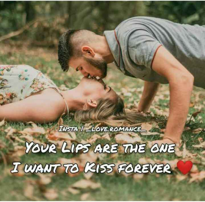 lovely kiss - INSTA I LOVE . ROMANCE YOUR LIPS ARE THE ONE I WANT TO KISS FOREVER - ShareChat