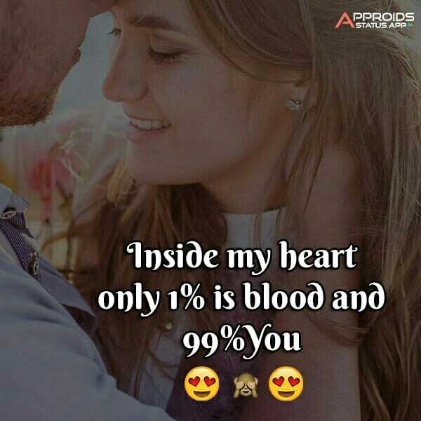 love posters - APPROIDS ASTATUS APP Inside my heart only 1 % is blood and 99 % You - ShareChat