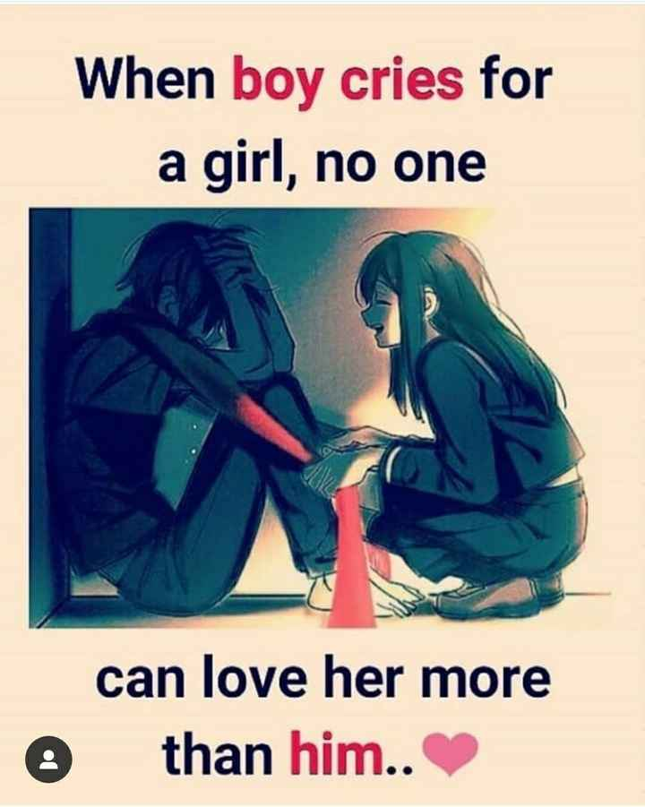 love quotes - When boy cries for a girl , no one can love her more than him . . 0 - ShareChat