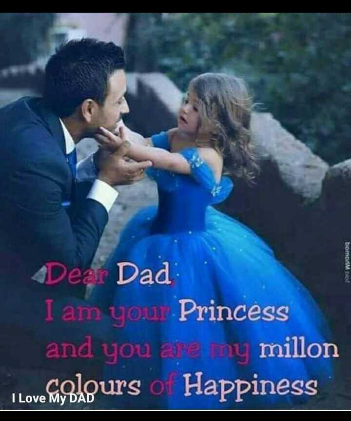 love u dad - bomode Dear Dad I am you Princess and you are my millon I Love Golours o Happiness I Love My DAD - ShareChat