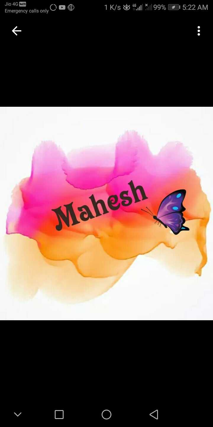 mahesh - Jio 4G VOLTE only OOⓇ Emergency calls only 1 K / s 046 , | | 99 % 0 5 : 22 AM 000 Mahesh - ShareChat