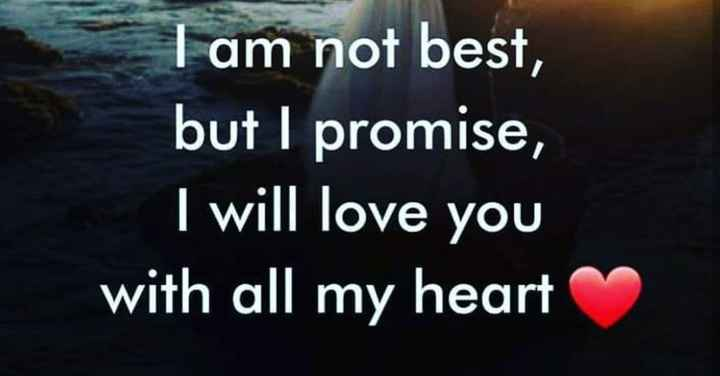 mari vishe - I am not best , but I promise , I will love you with all my heart - ShareChat