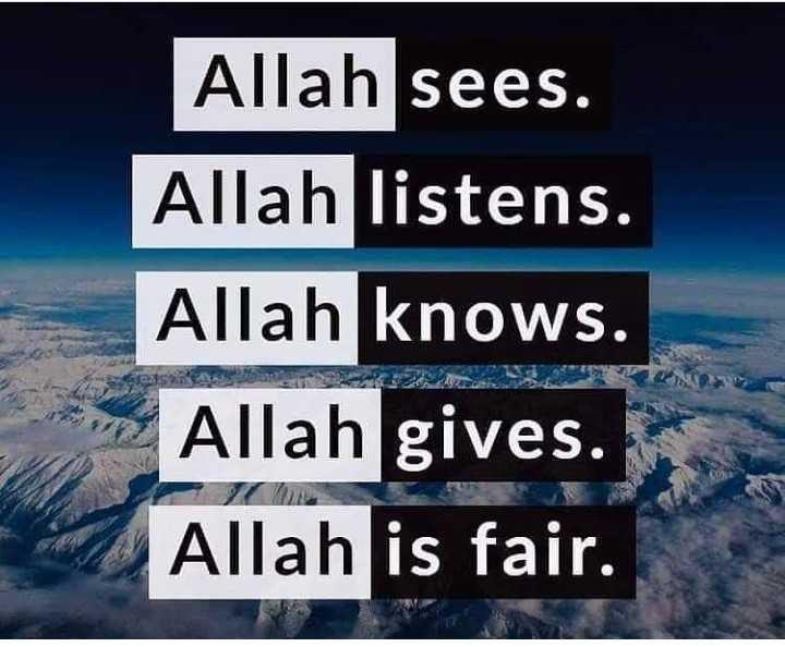 💗masha allah💗 - Allah sees . Allah listens . Allah knows . Allah gives . Allah is fair . - ShareChat