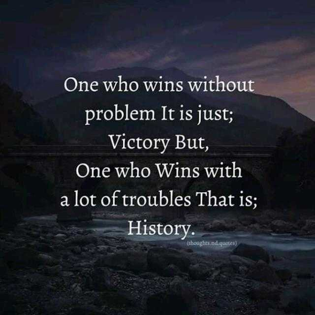 mass quotes - One who wins without problem It is just ; Victory But , One who Wins with a lot of troubles That is ; History ( thoughts . nd quotes ) - ShareChat