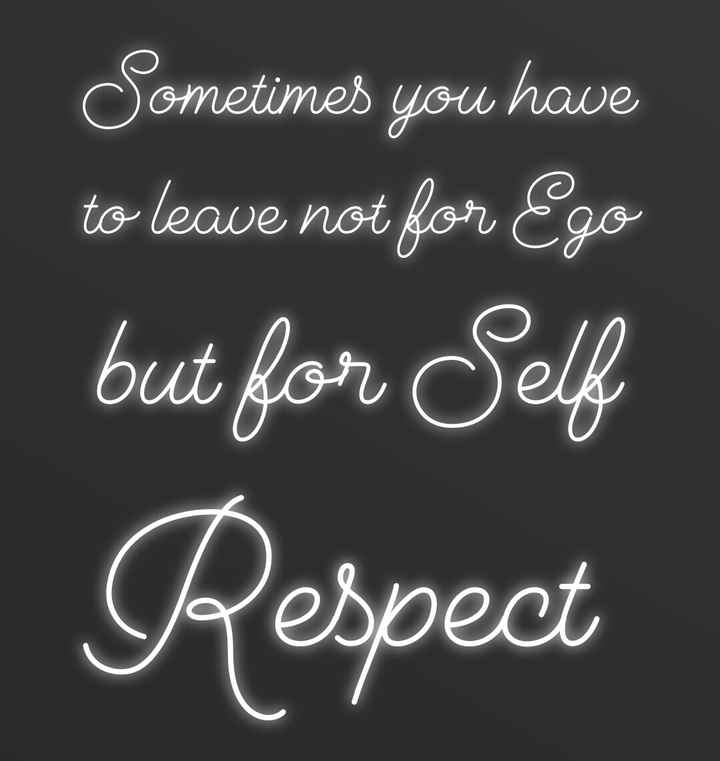mass quotes - Sometimes you have to leave not for Ego but for Self Respect - ShareChat