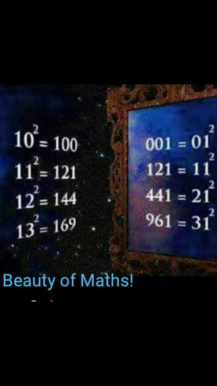maths trick - 001 = 0 = 121 10² = 100 11 = 121 12 = 144 13 - 169 . 121 = 11 441 = 21 961 = 3 Beauty of Maths ! - ShareChat
