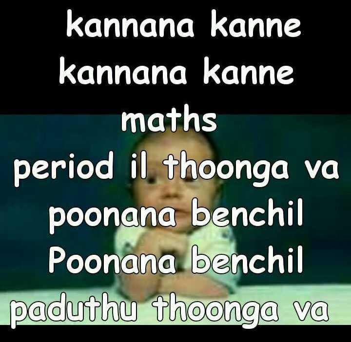 maths trick - kannana kanne kannana kanne maths period il thoonga va poonana benchil Poonana benchil paduthu thoonga va - ShareChat