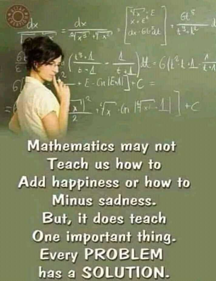 maths trick - 444 - 6161 - + E - GIGATA Mathematics may not Teach us how to Add happiness or how to Minus sadness . But , it does teach One important thing . Every PROBLEM has a SOLUTION . - ShareChat