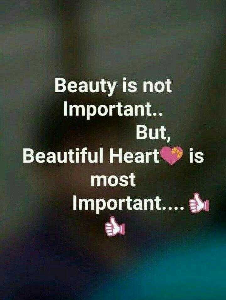 maze vichar - Beauty is not Important . . But , Beautiful Heart is most Important . . . . - ShareChat