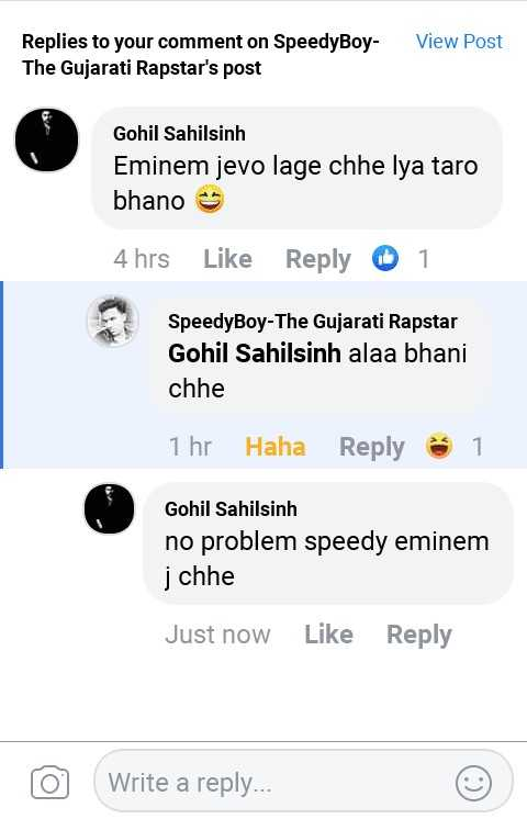 meme - View Post Replies to your comment on SpeedyBoy - The Gujarati Rapstar ' s post Gohil Sahilsinh Eminem jevo lage chhe lya taro bhano 4 hrs Like Reply 1 SpeedyBoy - The Gujarati Rapstar Gohil Sahilsinh alaa bhani chhe 1 hr Haha Reply 1 Gohil Sahilsinh no problem speedy eminem j chhe Just now Like Reply o Write a reply . . . - ShareChat