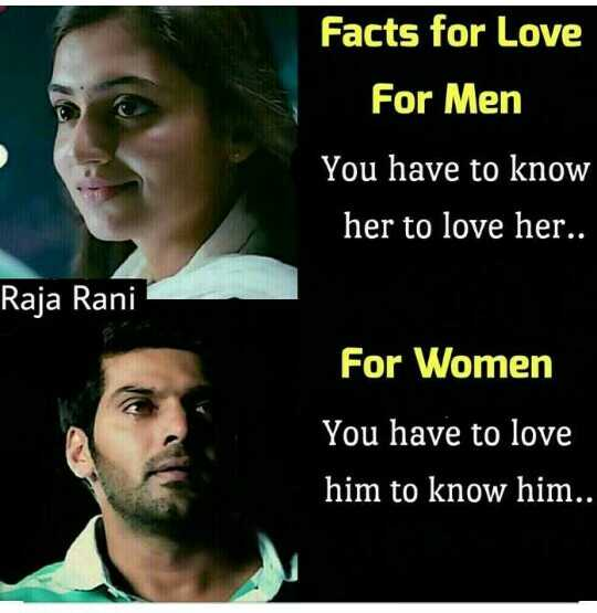 memes - Facts for Love For Men You have to know her to love her . . Raja Rani For Women You have to love him to know him . . - ShareChat