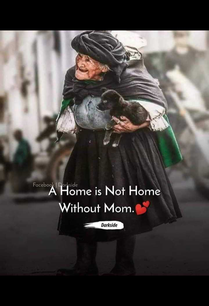 🤔mere vichar 🤔 - Facebook Darkside A Home is Not Home Without Mom . Darkside - ShareChat