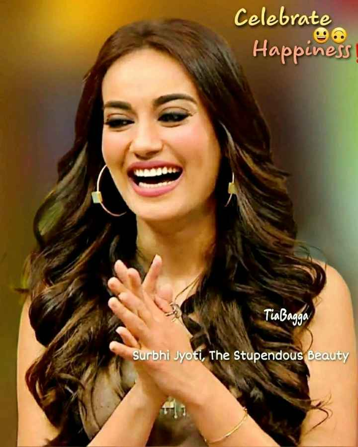 🌷meri ashiqi tumse hi🌷 - Celebrate Happiness TiaBagga Surbhi Jyoti , The Stupendous Beauty - ShareChat