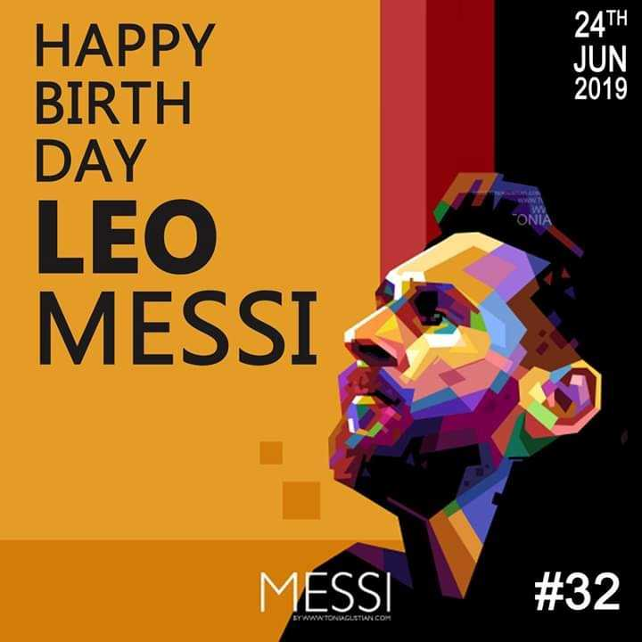 messi😍😘 - 24TH JUN 2019 HAPPY BIRTH DAY LEO MESSI ONIA MESSI # 32 BYWONGLETIAN COM - ShareChat