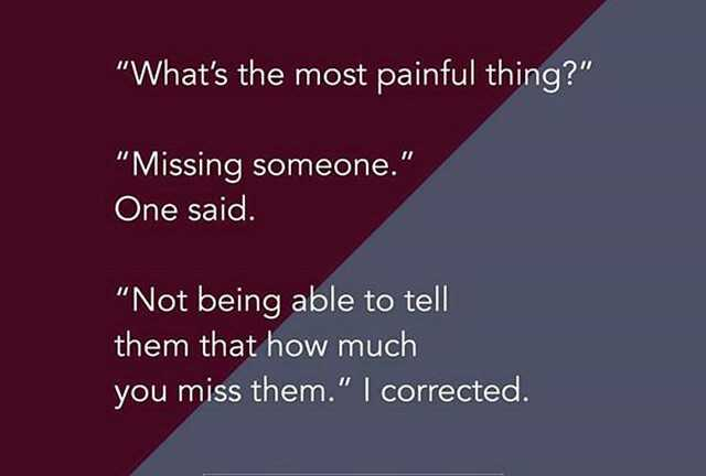 miss u😢😢 - What ' s the most painful thing ? Missing someone . One said . Not being able to tell them that how much you miss them . | corrected . - ShareChat