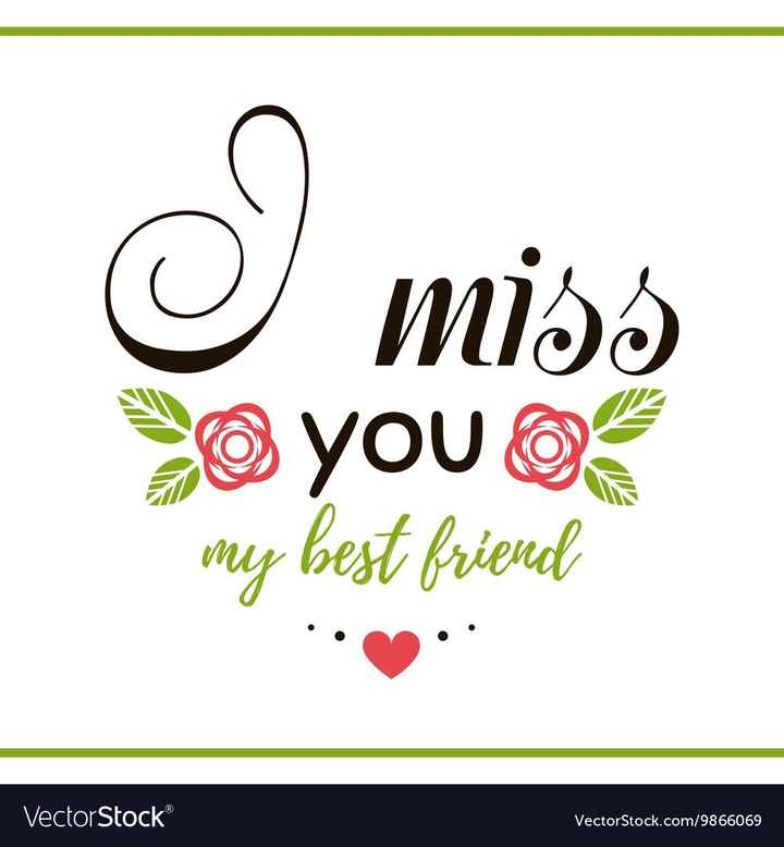 miss you - ☺ miss you o my best friend VectorStock VectorStock . com / 9866069 - ShareChat