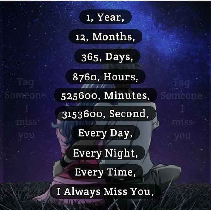 👉👫miss you😎👈 - 1 , Year , 12 , Months , 365 , Days , 8760 , Hours , Tag : Someone 525600 , Minutes , Tag Someone . 3153600 , Second . missa Every Day , miss . you To you Every Night , Every Time , I Always Miss You , - ShareChat