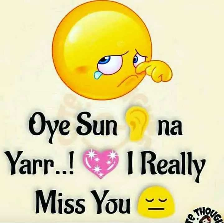 miss you 😢 - Oye Sun na Yarr . . ! I Really Miss You v THoa V . A - ShareChat