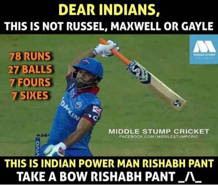 mi vs dc - DEAR INDIANS , THIS IS NOT RUSSEL , MAXWELL OR GAYLE MIDDLE STUMP 78 RUNS 27 BALLS 7 FOURS 7 SIXES DAKI MIDDLE STUMP CRICKET FACEBOOK . COM / MIDDLESTUMPCRIC OAIA THIS IS INDIAN POWER MAN RISHABH PANT TAKE A BOW RISHABH PANTA - ShareChat