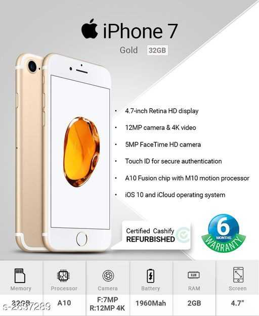 mobile shopping - Ć iPhone 7 Gold 32GB • 4 . 7 - inch Retina HD display • 12MP camera & 4K video • 5MP FaceTime HD camera • Touch ID for secure authentication • A10 Fusion chip with M10 motion processor • iOS 10 and iCloud operating system Certified Cashify REFURBISHED WARB MONTIES BRAND Memory Processor Battery RAM Screen Camera F : 7MP R : 12MP 4K S - 2297289 A10 1960 Mah 2GB 4 . 7 - ShareChat